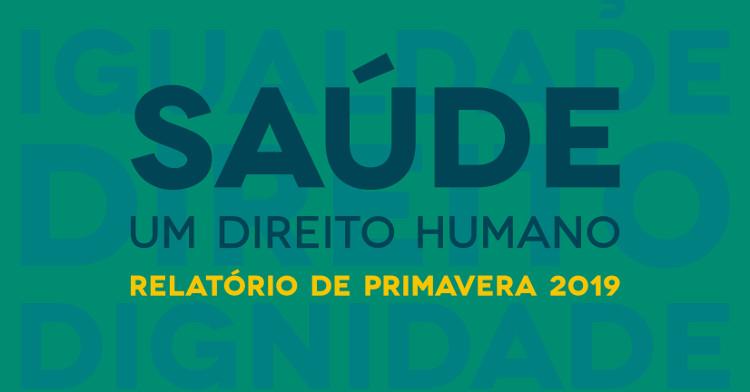 Saúde um direito humano - Relatório de Primavera 2019