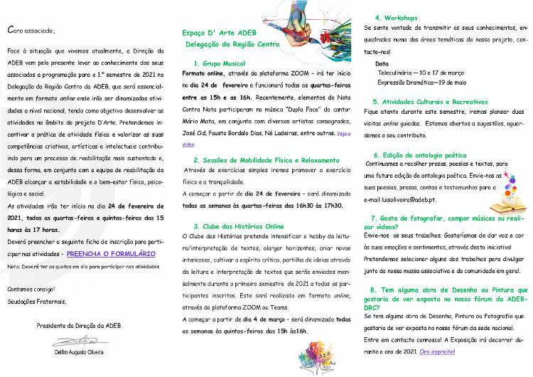 Folheto 2021 (1º Semestre) Espaço d'Arte ADEB Região Centro: Grupo Musical; Sessões de Mobilidade Física e Relaxamento; Clube das Histórias Online; Workshops; Atividades Culturais e Recreativas; Edição de antologia po ...