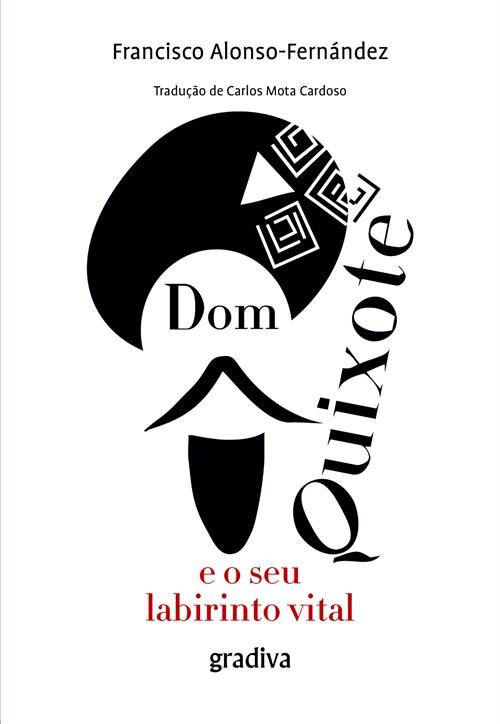 Livro de Francisco Alonso-Fernández: Dom Quixote e o Seu Labirinto Vital