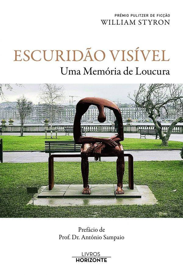 """Livro: """"Escuridão Visível - Uma memória de Loucura"""" de William Styron, com prefácio do Dr. António Sampaio"""