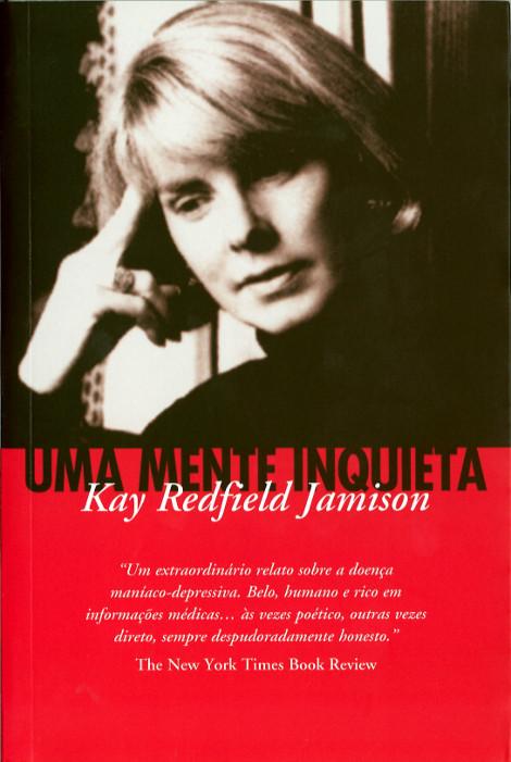 Um livro de Kay Redfield Jamison. Relato da revelação da sua própria luta, desde a adolescência, com a doença e de como esta moldou a sua vida